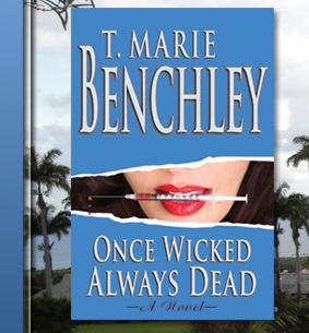 Learn more about Once Wicked Always Dead by Author T. Marie Benchley
